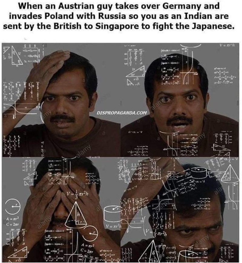 Forehead - When an Austrian guy takes over Germany and invades Poland with Russia so you as an Indian are sent by the British to Singapore to fight the Japanese. VRrh Amy DISPROPAGANDA.COM alam -alamy emy C- 2er alamy fund br V= zrh ala C= 2r alamy 1-0-