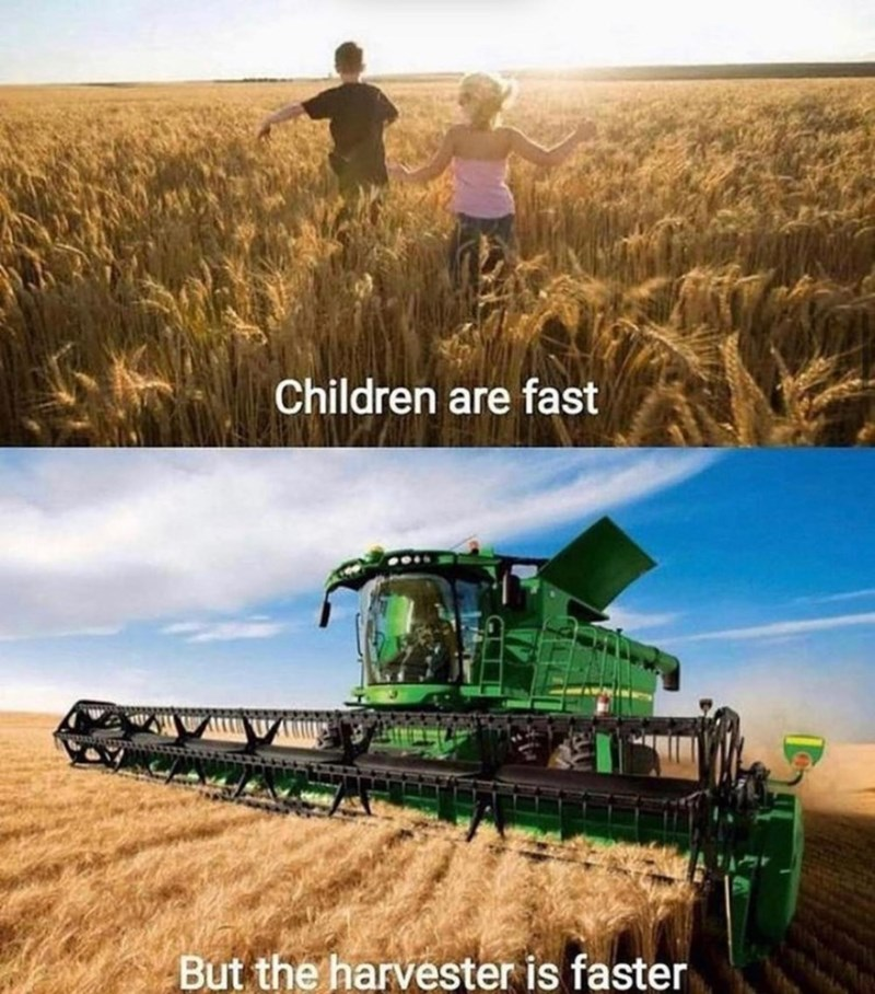 Harvester - Children are fast But the harvester is faster