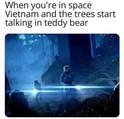 Product - When you're in space Vietnam and the trees start talking in teddy bear jb