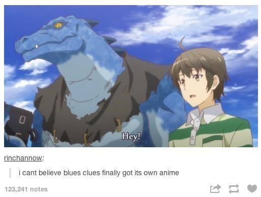 Cloud - Hey! rinchannow: | i cant believe blues clues finally got its own anime 123,241 notes
