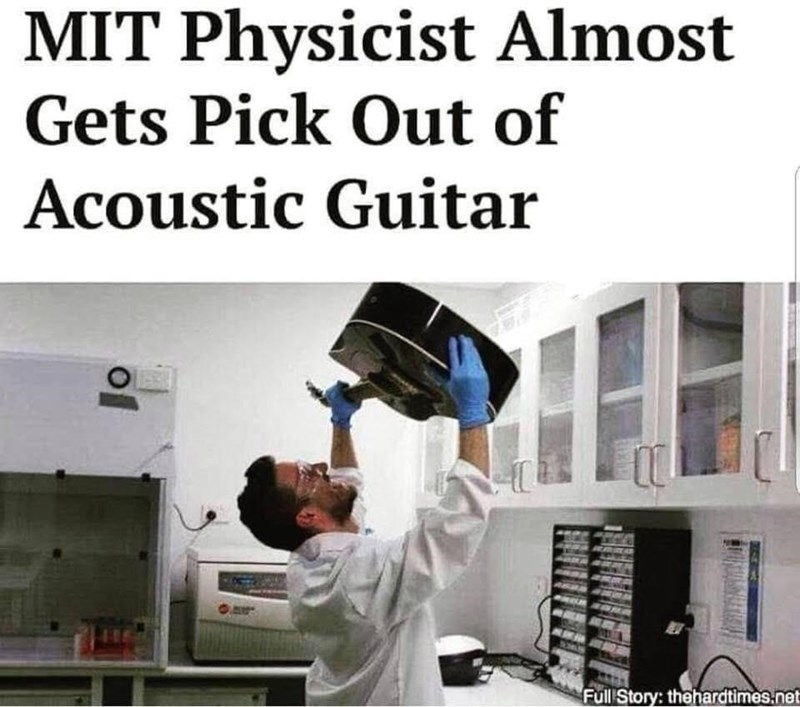 Hat - MIT Physicist Almost Gets Pick Out of Acoustic Guitar Full Story: thehardtimes.net