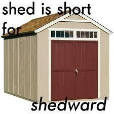 Building - shed is short for shedward S.
