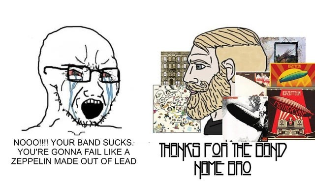 Nose - EDZITEUN MOTHERSHI NOOO!! YOUR BAND SUCKS. YOU'RE GONNA FAIL LIKE A ZEPPELIN MADE OUT OF LEAD THONKG FOr THE OOND NOE ONO