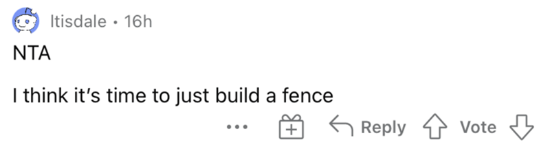 Font - Itisdale • 16h NTA I think it's time to just build a fence G Reply 4 Vote ...