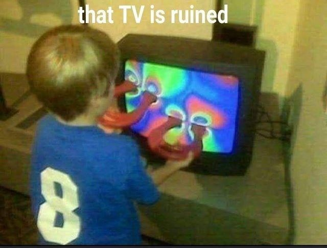 Ear - that TV is ruined