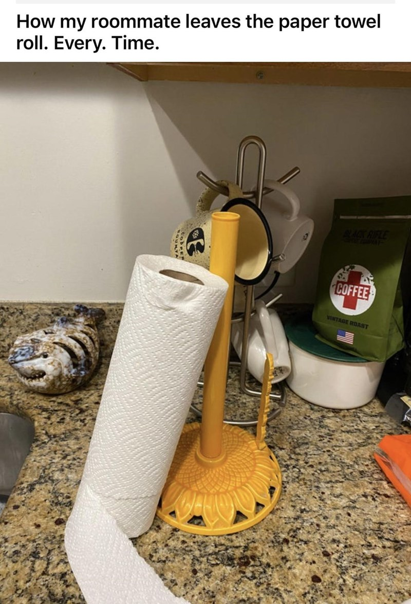 Font - How my roommate leaves the paper towel roll. Every. Time. BLACK RIFLE COFFEE VINTAGE ROAST OURTA
