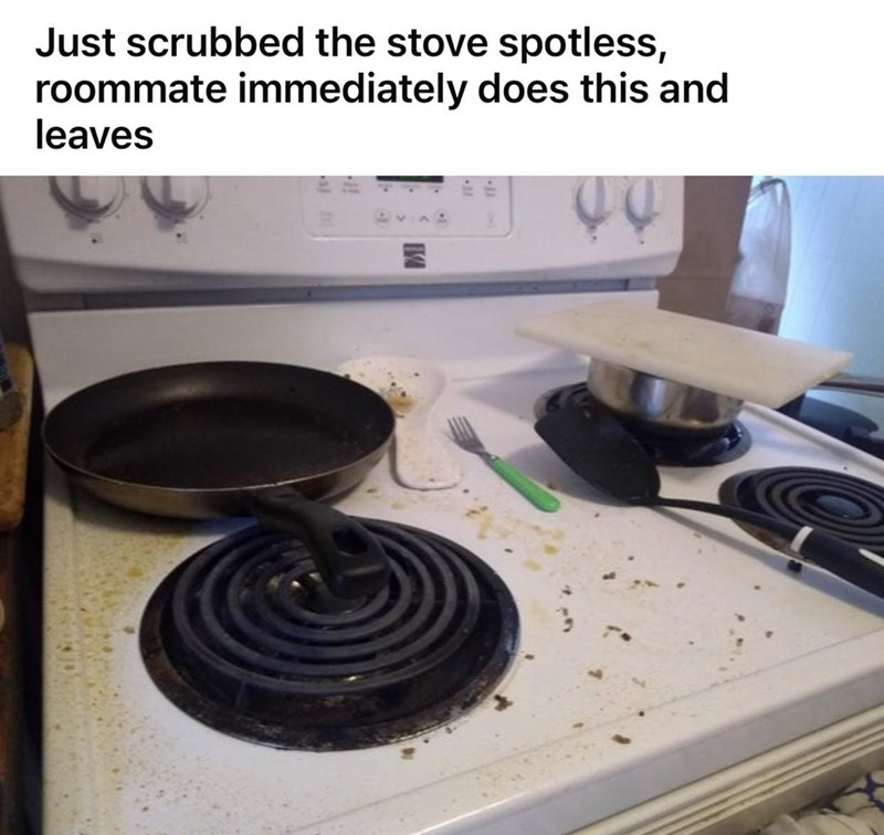 Gas stove - Just scrubbed the stove spotless, roommate immediately does this and leaves