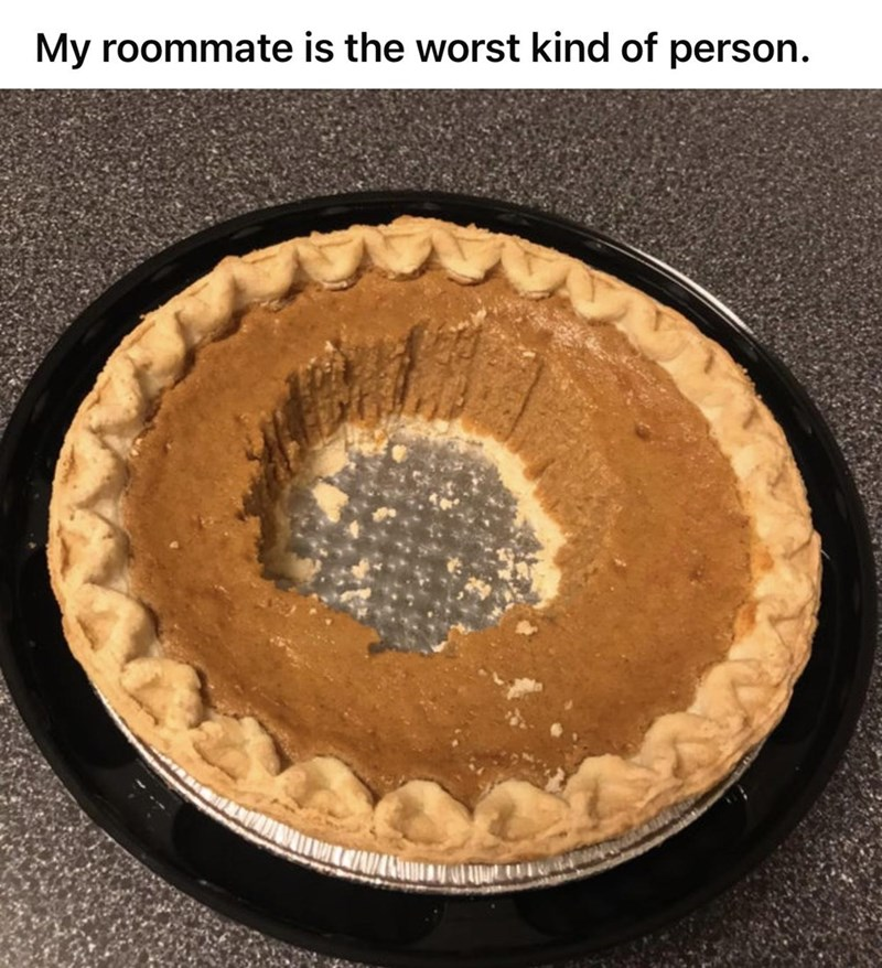Food - My roommate is the worst kind of person.