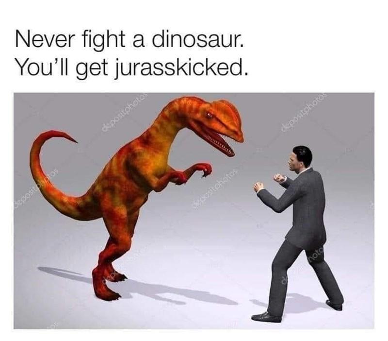 Extinction - Never fight a dinosaur. You'll get jurasskicked. depositphotos Seoositphotos depositphotos positphotos Imotos oda