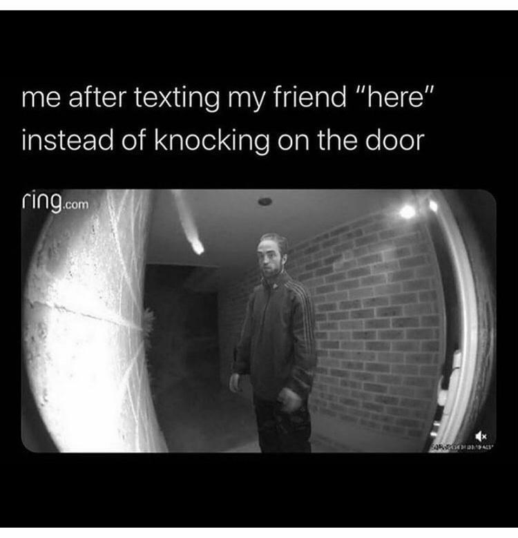 """Sleeve - me after texting my friend """"here"""" instead of knocking on the door ring.com"""