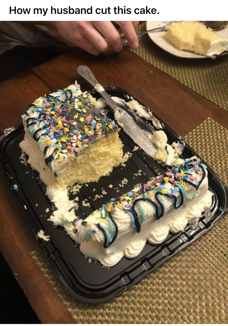 Food - How my husband cut this cake.