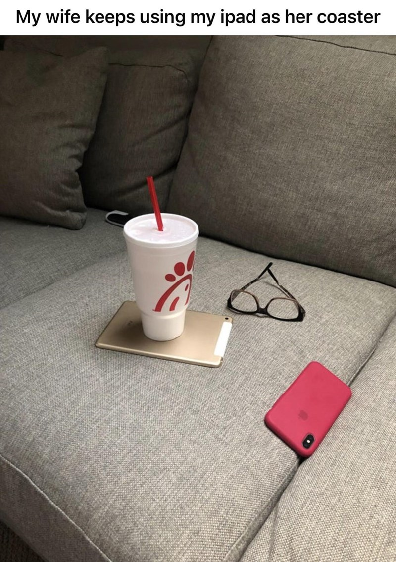 Drinkware - My wife keeps using my ipad as her coaster