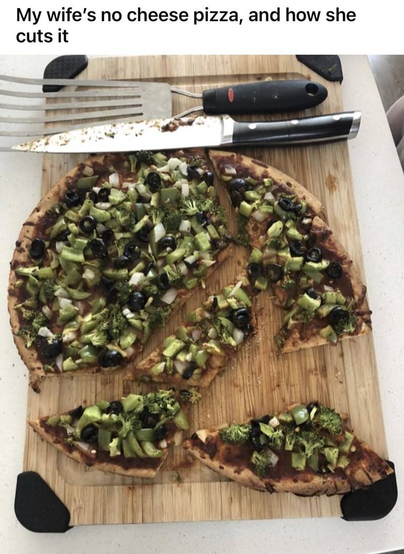 Food - My wife's no cheese pizza, and how she cuts it