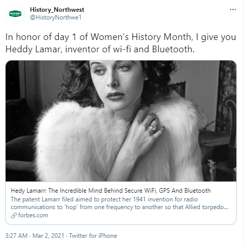 Hairstyle - History_Northwest @HistoryNorthwe 1 ... In honor of day 1 of Women's History Month, I give you Heddy Lamar, inventor of wi-fi and Bluetooth. Hedy Lamarr: The Incredible Mind Behind Secure Wifi, GPS And Bluetooth The patent Lamarr filed aimed to protect her 1941 invention for radio communications to 'hop' from one frequency to another so that Allied torpedo. O forbes.com 3:27 AM - Mar 2, 2021- Twitter for iPhone
