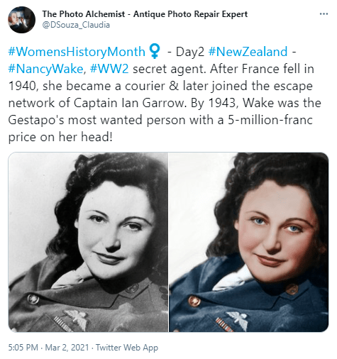 Forehead - The Photo Alchemist - Antique Photo Repair Expert @DSouza_Claudia ... #WomensHistoryMonth 9 - Day2 #NewZealand - #NancyWake, #Ww2 secret agent. After France fell in 1940, she became a courier & later joined the escape network of Captain lan Garrow. By 1943, Wake was the Gestapo's most wanted person with a 5-million-franc price on her head! 5:05 PM - Mar 2, 2021 - Twitter Web App