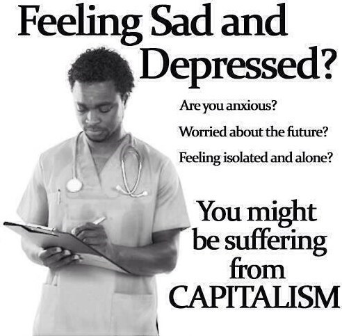 Sleeve - Feeling Sad and Depressed? Are you anxious? Worried about the future? Feeling isolated and alone? You might be suffering from CAPITALISM