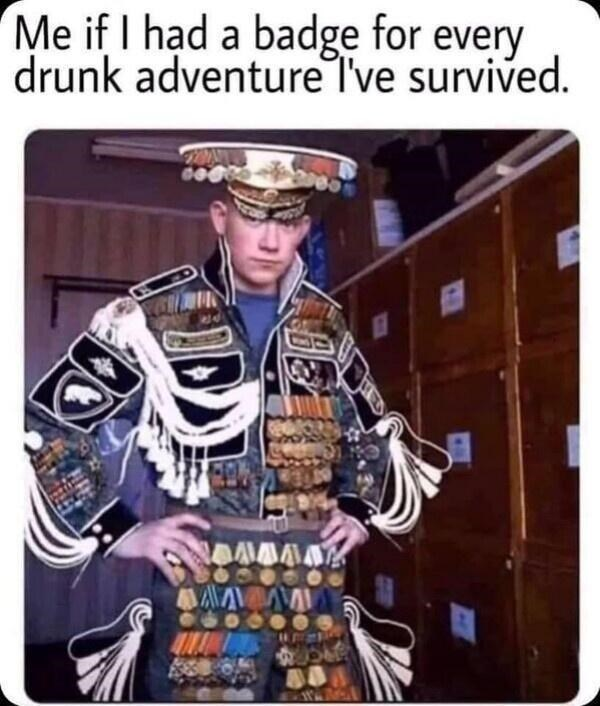 Product - Me if I had a badge for every drunk adventure I've survived. 奉AA