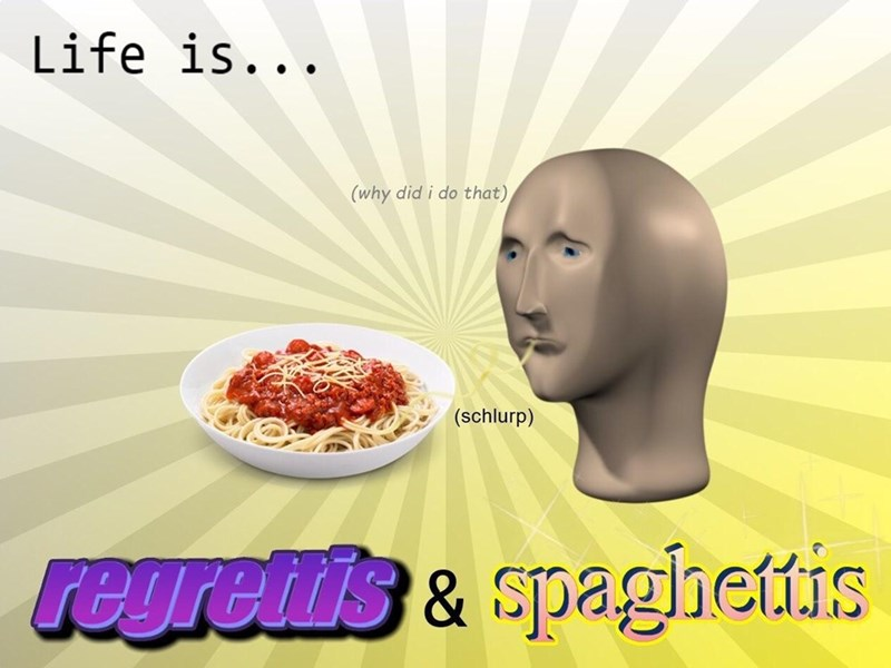 Product - Life is... (why did i do that) (schlurp) reuretis & spaghettis