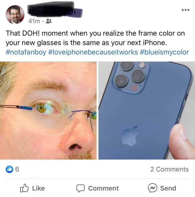 Nose - ... Mar on 41m That DOH! moment when you realize the frame color on your new glasses is the same as your next iPhone. #notafanboy #loveiphonebecauseitworks #blueismycolor 2 Comments O Like Comment Send
