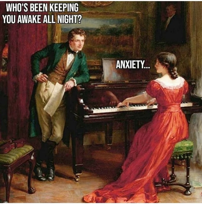 Musical instrument - WHO'S BEEN KEEPING YOU AWAKE ALL NIGHT? ANXIETY..