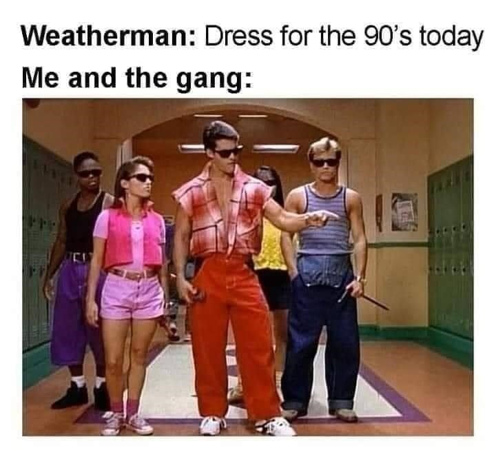 Photograph - Weatherman: Dress for the 90's today Me and the gang: