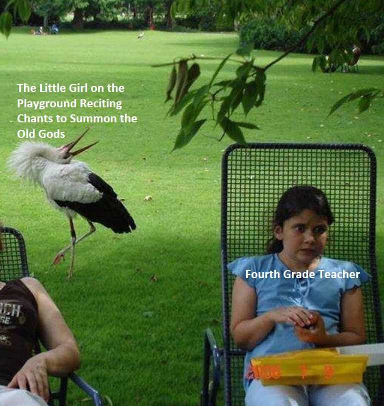 Bird - The Little Girl on the Playground Reciting Chants to Summon the Old Gods Fourth Grade Teacher CH SE