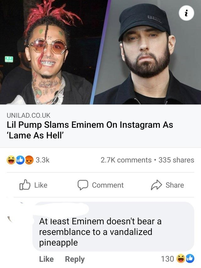 Hair - UNILAD.CO.UK Lil Pump Slams Eminem On Instagram As 'Lame As Hell' 3.3k 2.7K comments • 335 shares Like ל] Comment Share At least Eminem doesn't bear a resemblance to a vandalized pineapple Like Reply 130