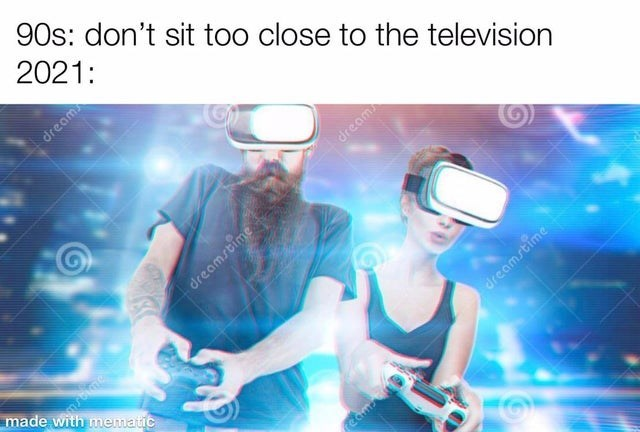 Music - 90s: don't sit too close to the television 2021: dream dream dreamstime made mematic dreamstime