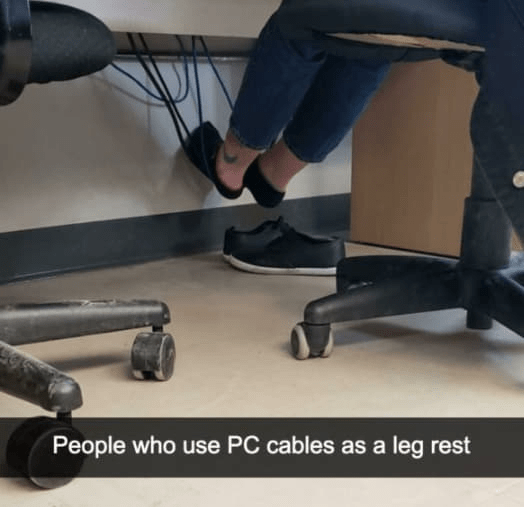 Leg - People who use PC cables as a leg rest
