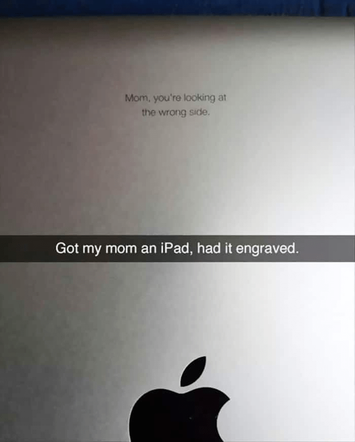 Cloud - Mom, you're looking at the wrong side. Got my mom an iPad, had it engraved.