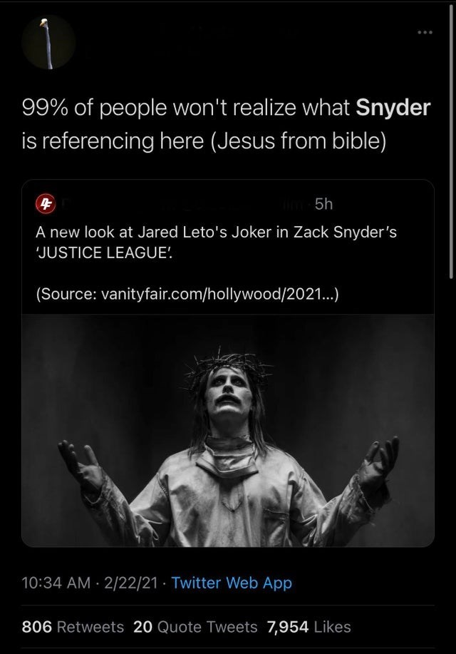 Facial expression - ... 99% of people won't realize what Snyder is referencing here (Jesus from bible) 5h A new look at Jared Leto's Joker in Zack Snyder's 'JUSTICE LEAGUE! (Source: vanityfair.com/hollywood/2021...) 10:34 AM 2/22/21 · Twitter Web App 806 Retweets 20 Quote Tweets 7,954 Likes