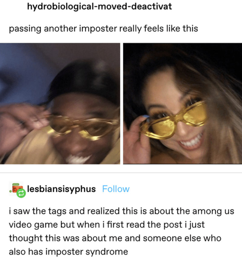 Forehead - hydrobiological-moved-deactivat passing another imposter really feels like this lesbiansisyphus Follow i saw the tags and realized this is about the among us video game but when i first read the post i just thought this was about me and someone else who also has imposter syndrome