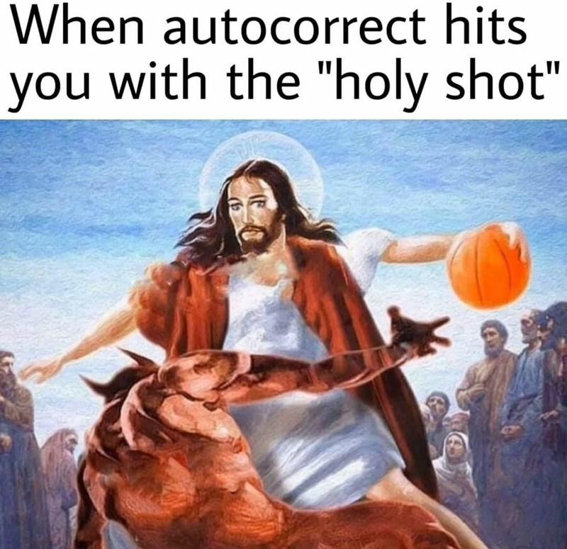 Funny meme, autocorrect holy shot basketball, jesus christ