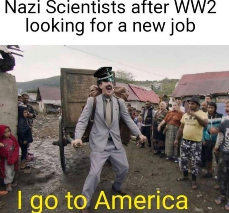 Trousers - Nazi Scientists after WW2 looking for a new job I go to America