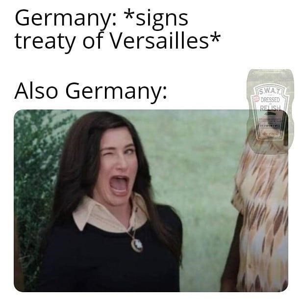 Outerwear - Germany: *signs treaty of Versailles* Also Germany: S.W.A.T DRESSED RELISH 12