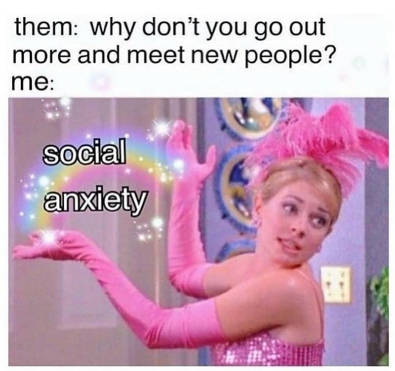 Gesture - them: why don't you go out more and meet new people? me: social anxiety