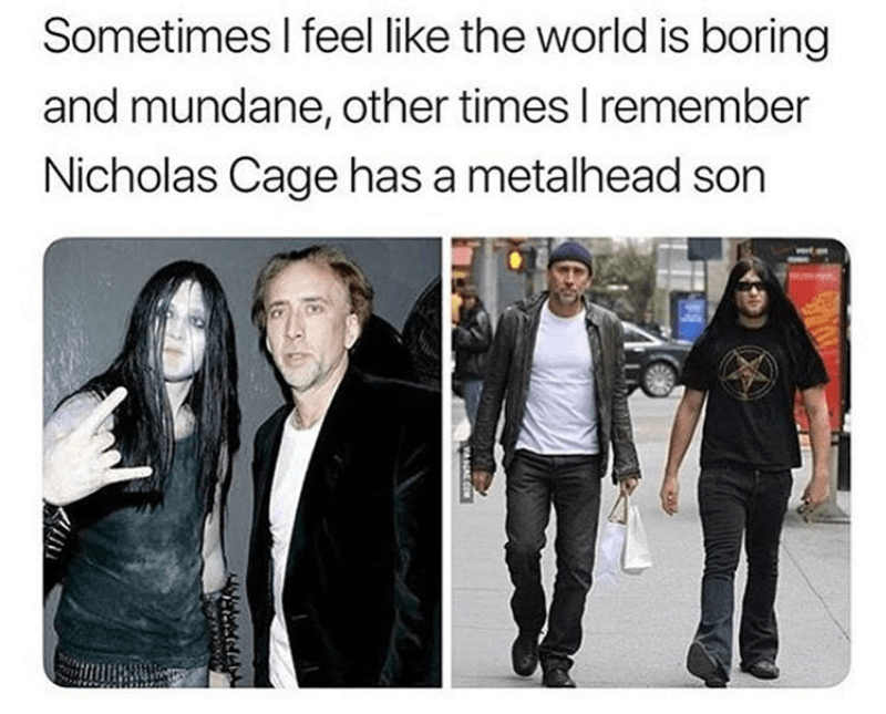 Outerwear - Sometimes I feel like the world is boring and mundane, other times I remember Nicholas Cage has a metalhead son AAE COM