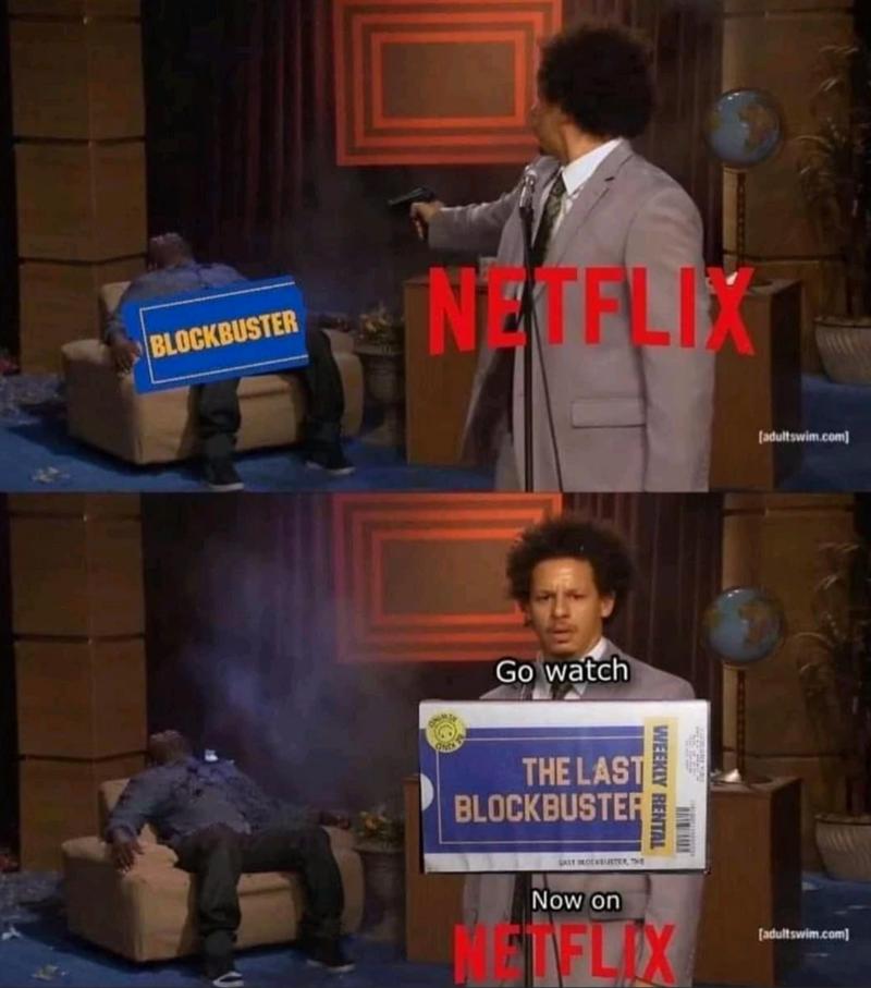 funny memes, memes, netflix | BLOCKBUSTER Go watch THE LAS BLOCKBUSTER Now on Netflix Who killed Hannibal meme