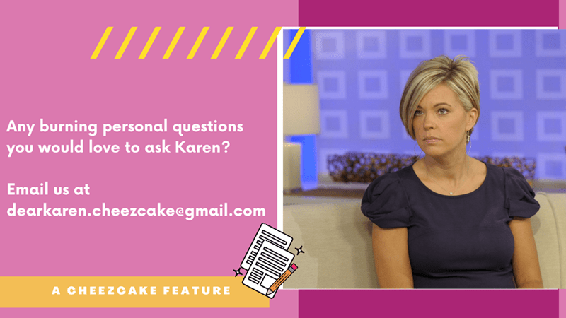 Purple - /// Any burning personal questions you would love to ask Karen? Email us at dearkaren.cheezcakeegmail.com A CHEEZCAKE FEATURE