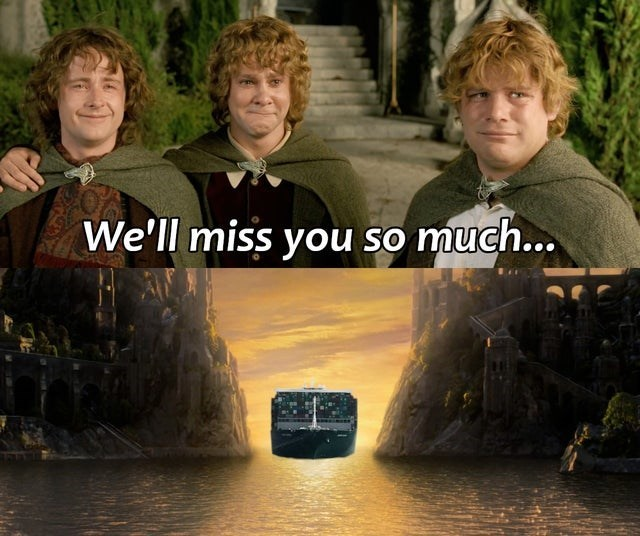"Funny meme about the Ever Given suez canal jam, hobbits saying ""we'll miss you"" as the boat heads to valinor"