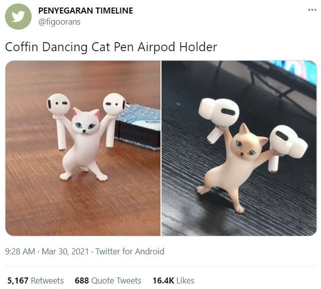 Vertebrate - PENYEGARAN TIMELINE ... @figoorans Coffin Dancing Cat Pen Airpod Holder 9:28 AM - Mar 30, 2021 - Twitter for Android 5,167 Retweets 688 Quote Tweets 16.4K Likes