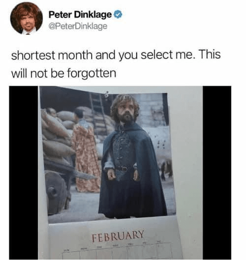 Outerwear - Peter Dinklage @PeterDinklage shortest month and you select me. This will not be forgotten FEBRUARY