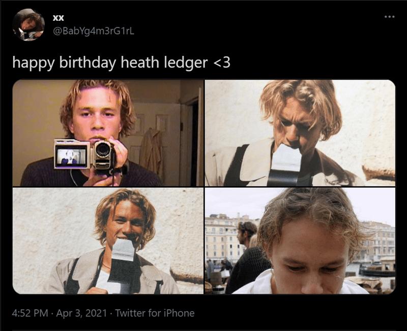 Skin - XX @BabYg4m3rG1rL happy birthday heath ledger <3 4:52 PM · Apr 3, 2021 · Twitter for iPhone