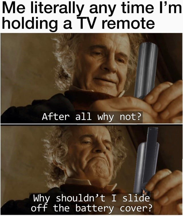 Funny meme about playing with the back of the television remote, bilbo baggins, ian holm, relatable