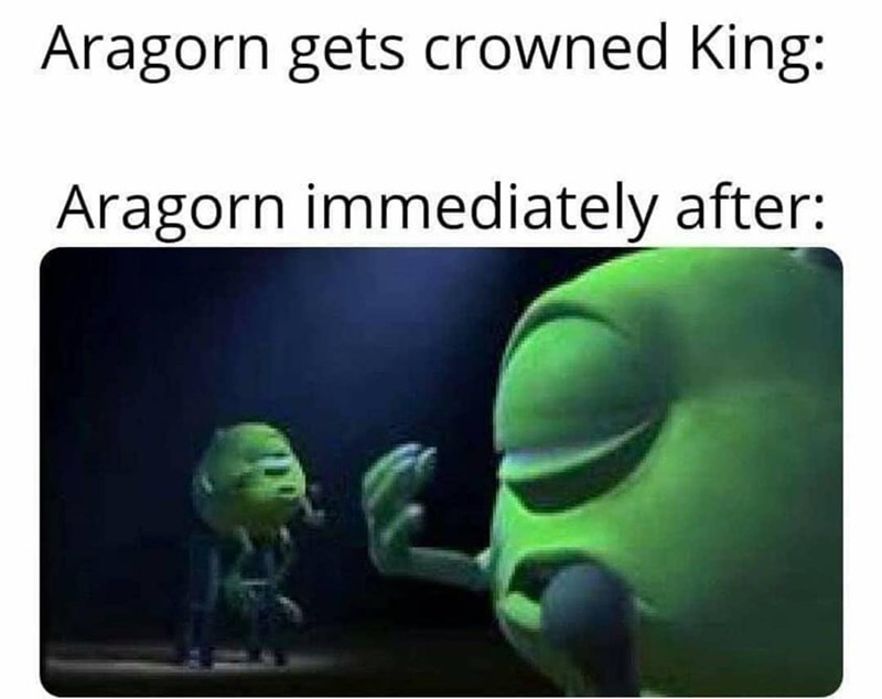 Happy - Aragorn gets crowned King: Aragorn immediately after: