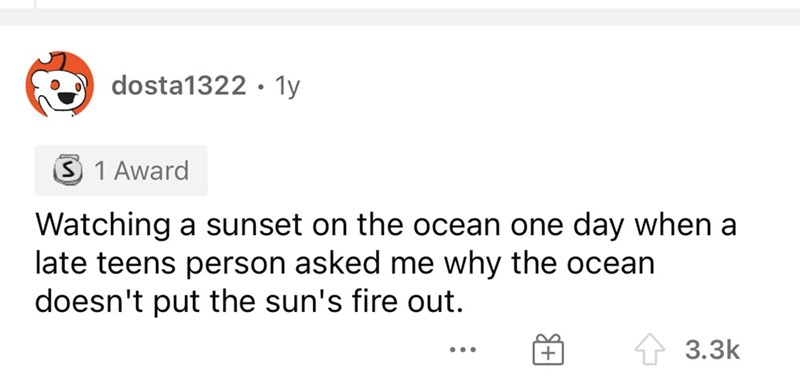 Rectangle - dosta1322 · 1y 1 Award Watching a sunset on the ocean one day when a late teens person asked me why the ocean doesn't put the sun's fire out. 3.3k ...