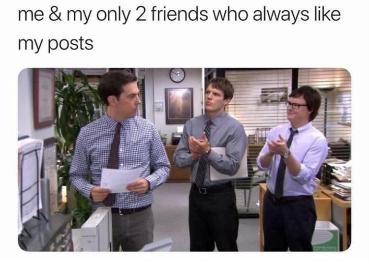 Trousers - me & my only 2 friends who always like my posts