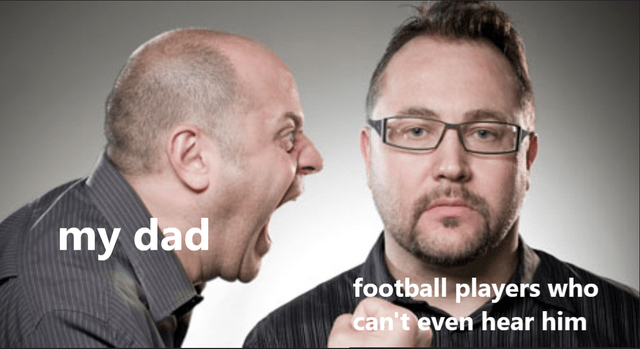 football games dads sports relatable dad memes Memes lol football football players funny - 9604338432