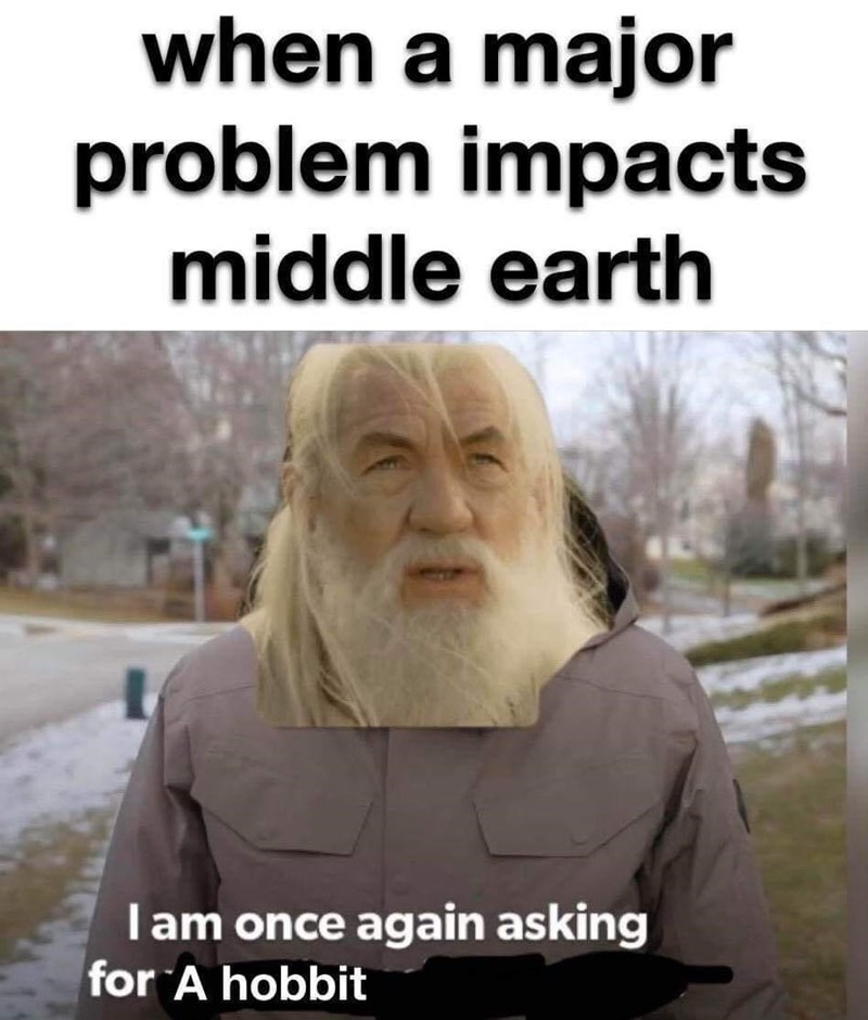 Forehead - when a major problem impacts middle earth Iam once again asking for A hobbit