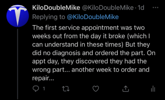 Font - KiloDoubleMike @KiloDoubleMike · 1d Replying to @KiloDoubleMike The first service appointment was two weeks out from the day it broke (which I can understand in these times) But they did no diagnosis and ordered the part. On appt day, they discovered they had the wrong part... another week to order and repair...